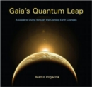 Gaia's Quantum Leap : A Guide to Living through the Coming Earth Changes - Book