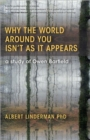 Why the World Around You Isn't As It Appears : A Study of Owen Barfield - Book