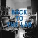 Back To The Lab : Hip Hop Home Studios - Book