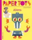 Paper Toys - Aliens : 11 Paper Aliens to Build - Book