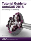 Tutorial Guide to AutoCAD 2016 - Book
