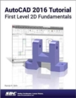 AutoCAD 2016 Tutorial First Level 2D Fundamentals - Book