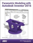 Parametric Modeling with Autodesk Inventor 2016 - Book