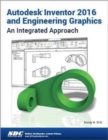 Autodesk Inventor 2016 and Engineering Graphics - Book
