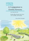 A Companion to Familia Romana : Based on Hans Orberg's Latine Disco, with Vocabulary and Grammar - Book