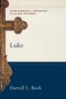 Luke : 2 Volumes (Baker Exegetical Commentary on the New Testament) - eBook