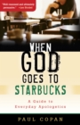When God Goes to Starbucks : A Guide to Everyday Apologetics - eBook