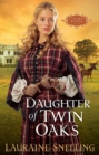 Daughter of Twin Oaks (A Secret Refuge Book #1) - eBook