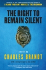 The Right to Remain Silent : A Novel - eBook