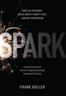Spark : How Old-Fashioned Values Drive a Twenty-First-Century Corporation: Lessons from Lincoln Electric's U - eBook