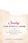 Stealing the Mystic Lamb : The True Story of the World's Most Coveted Masterpiece - eBook