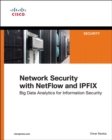Network Security with NetFlow and IPFIX : Big Data Analytics for Information Security - Book