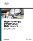 Hyperconverged Infrastructure Data Centers : Demystifying HCI - Book