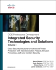 Integrated Security Technologies and Solutions - Volume I : Cisco Security Solutions for Advanced Threat Protection with Next Generation Firewall, Intrusion Prevention, A - Book