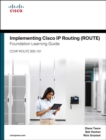 Implementing Cisco IP Routing (ROUTE) Foundation Learning Guide : (CCNP ROUTE 300-101) - Book