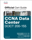 CCNA Data Center DCICT 200-155 Official Cert Guide, 1/e - Book