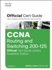 CCNA Routing and Switching 200-125 Official Cert Guide Library, Academic Edition - Book