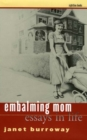 Embalming Mom : Essays in Life - eBook