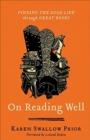 On Reading Well : Finding the Good Life through Great Books - Book