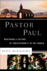 Pastor Paul : Nurturing a Culture of Christoformity in the Church - Book