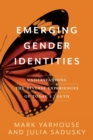 Emerging Gender Identities : Understanding the Diverse Experiences of Today's Youth - Book