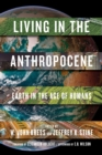 Living in the Anthropocene : Earth in the Age of Humans - eBook