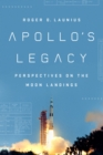 Apollo's Legacy : Perspectives on the Moon Landings - eBook