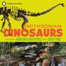 Smithsonian Dinosaurs and Other Amazing Creatures from Deep Time - eBook