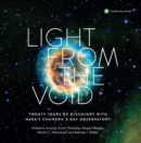 Light from the Void : Twenty Years of Discovery with NASA's Chandra X-Ray Observatory - Book