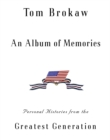 An Album of Memories : Personal Histories from the Greatest Generation - eBook