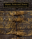 Islamic Arms and Armor - In The Metropolitan Museum of Art - Book