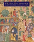 Jerusalem, 1000-1400 - Every People Under Heaven - Book