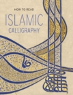How to Read Islamic Calligraphy - Book