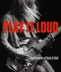 Play It Loud - Instruments of Rock & Roll - Book