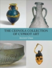 The Cesnola Collection of Cypriot Art - Ancient Glass - Book