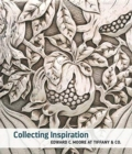 Collecting Inspiration - Edward C. Moore at Tiffany & Co. - Book