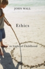 Ethics in Light of Childhood - Book