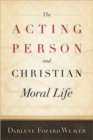 The Acting Person and Christian Moral Life - Book