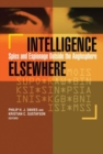 Intelligence Elsewhere : Spies and Espionage Outside the Anglosphere - Book