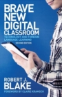 Brave New Digital Classroom : Technology and Foreign Language Learning - Book
