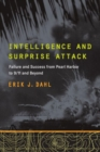 Intelligence and Surprise Attack : Failure and Success from Pearl Harbor to 9/11 and Beyond - Book