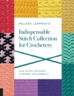 Melissa Leapman's Indispensable Stitch Collection for Crocheters : 200 Stitch Patterns in Words and Symbols - Book