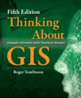 Thinking About GIS : Geographic Information System Planning for Managers, Fifth edition - eBook
