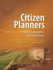 Citizen Planners : Shaping Communities with Spatial Tools - eBook