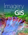 Imagery and GIS : Best Practices for Extracting Information from Imagery - eBook