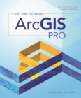 Getting to Know ArcGIS Pro : Second Edition - eBook