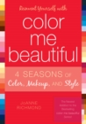 Reinvent Yourself with Color Me Beautiful : Four Seasons of Color, Makeup, and Style - eBook