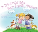 Do Princesses Have Best Friends Forever? - eBook