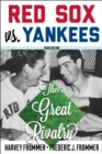 Red Sox vs. Yankees : The Great Rivalry - eBook