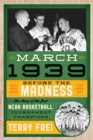 March 1939 : Before the Madness-The Story of the First NCAA Basketball Tournament Champions - eBook